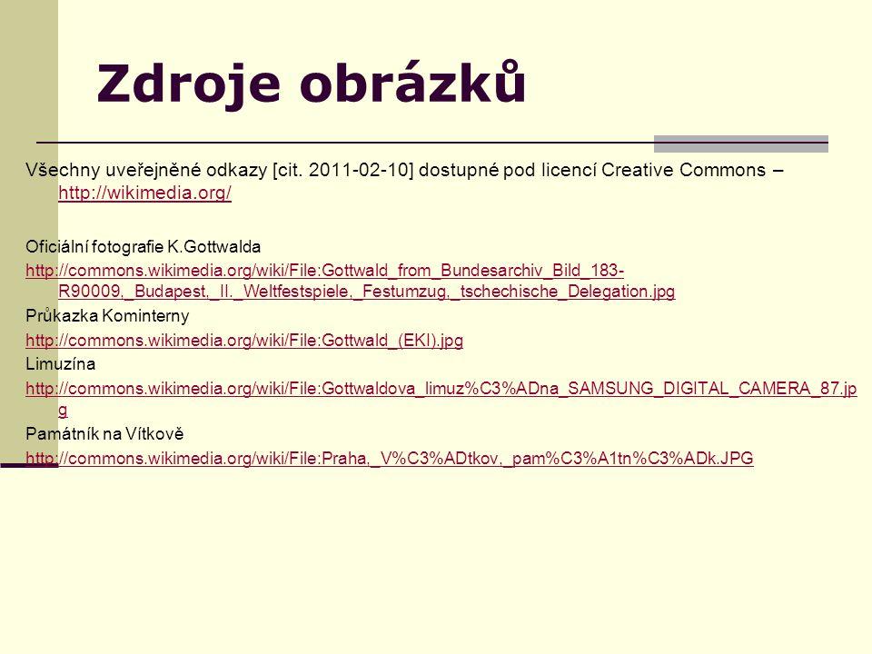 Zdroje obrázků Všechny uveřejněné odkazy [cit. 2011-02-10] dostupné pod licencí Creative Commons – http://wikimedia.org/